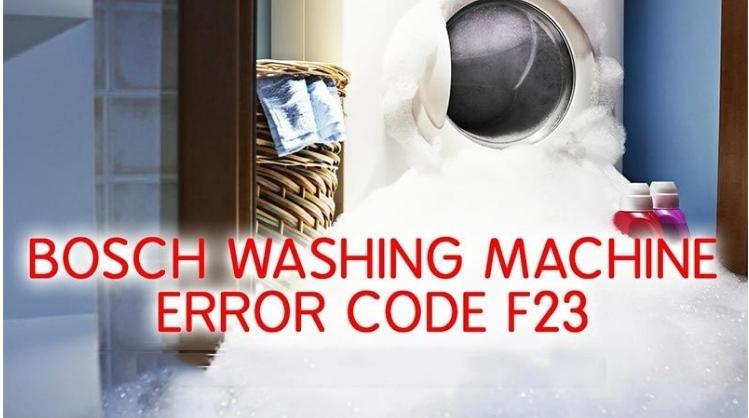 ارور F23 در ماشین لباسشویی بوش و نحوه رفع این کد خطا